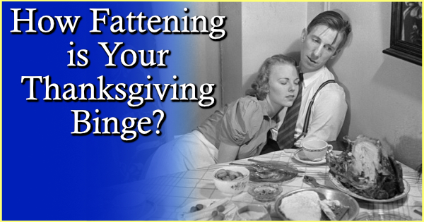 How Fattening is Your Thanksgiving Binge