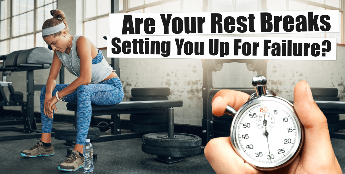 Are Your Rest Breaks Setting You Up For Failure