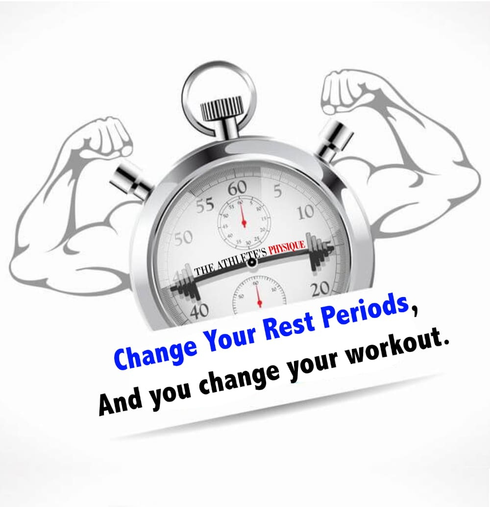 change your rest periods you change your workout and your results