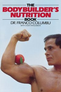 The Bodybuilder's Nutrition Bookby Franco Columbu